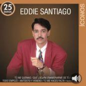 Eddie Santiago: Íconos: Eddie Santiago - 25 Éxitos